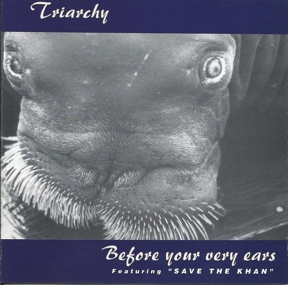 Triarchy - Before Your Very Ears